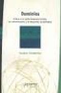 Dominios: Critica A La Razon Intervencionista, La Comunicacion Y El Desarrollo Sustentable por Gustavo Cimadevilla Gratis