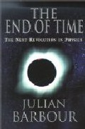 The End Of The Time: The Next Revolution In Physics por Julian Barbour