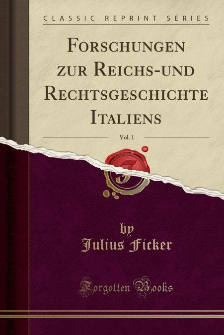 Forschungen Zur Reichs-und Rechtsgeschichte Italiens, Vol. 1 (classic Reprint) - Los mejores audiolibros para descargar