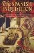 The Spanish Inquisition (collection Essential Spain) por Joseph Perez Gratis