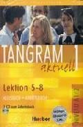 Tangram Aktuell 1: Kursbuch + Arbeitsbuch (lektion 5-8) (incluye Audio-cd) por Vv.aa. epub