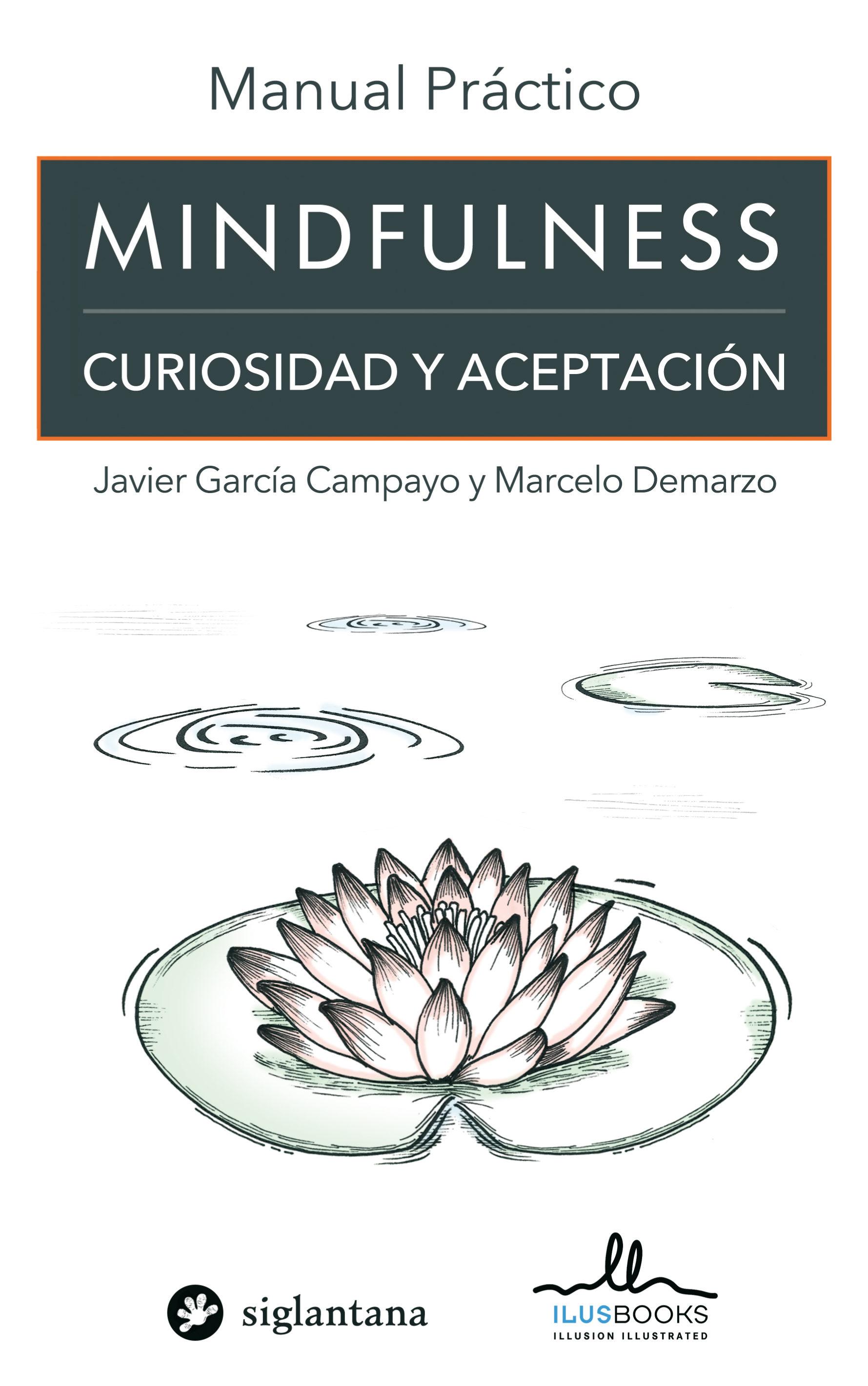 mindfulness: curiosidad y aceptacion-javier garcia-campayo-9788415227922