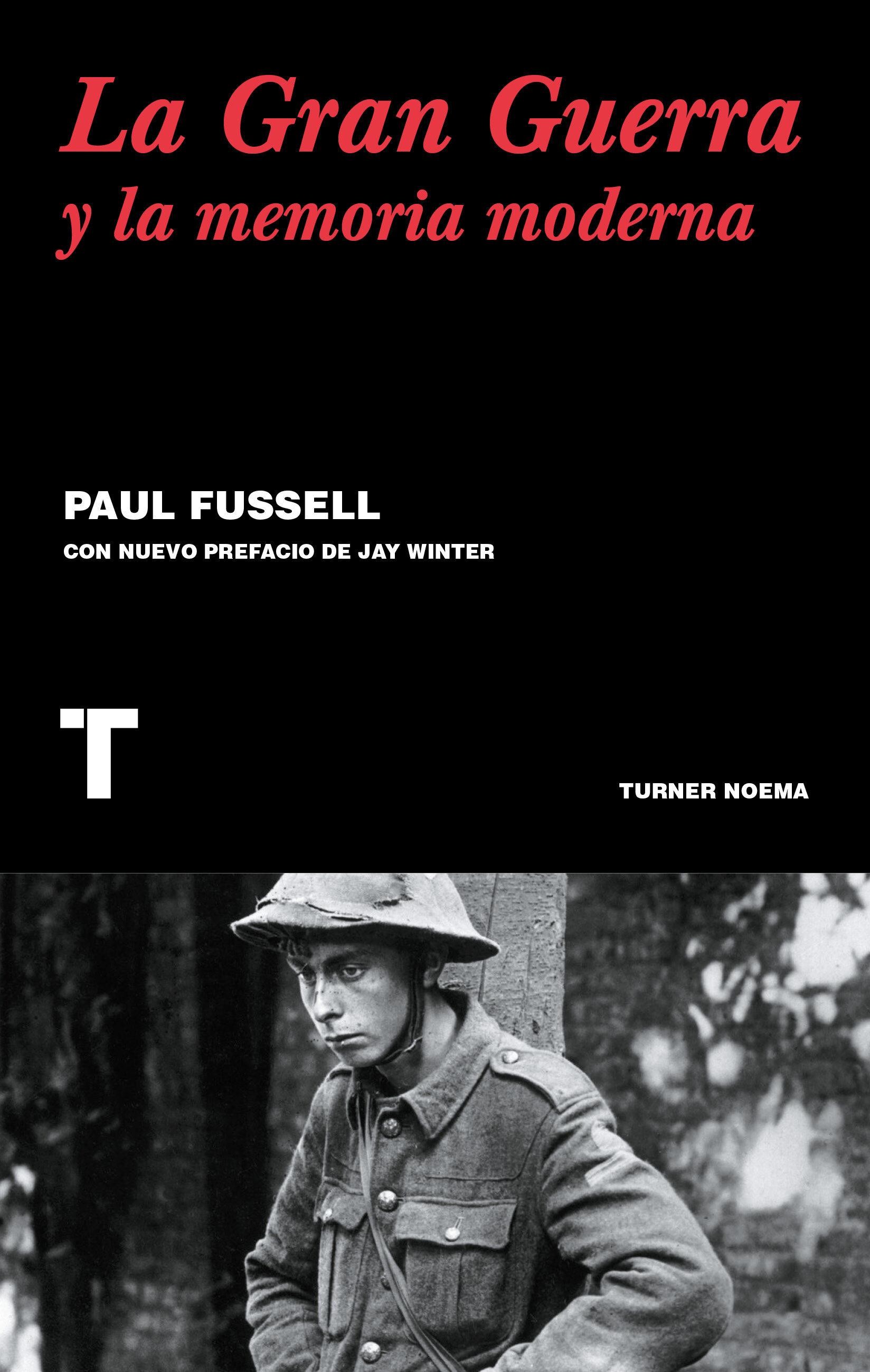 la gran guerra y la memoria moderna-paul fussell-9788416354122