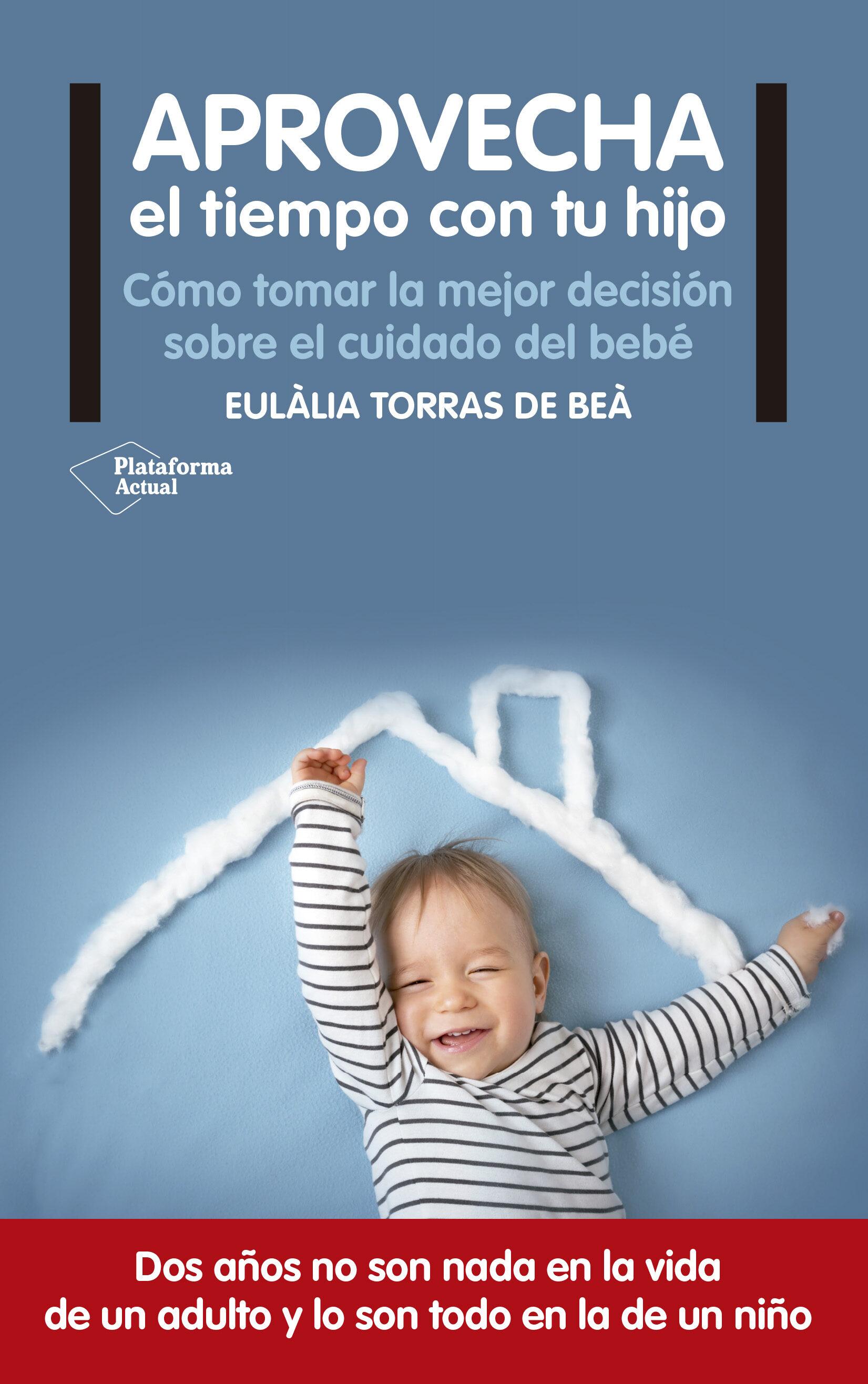 Aprovecha El Tiempo Con Tu Hijo por Eulalia Torres De Bea epub