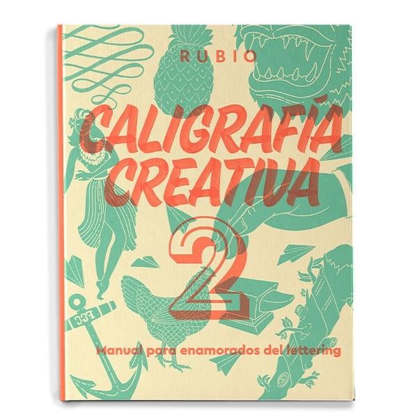 Caligrafía Creativa 2: Manual Para Enamorados Del Lettering por Vv.aa.