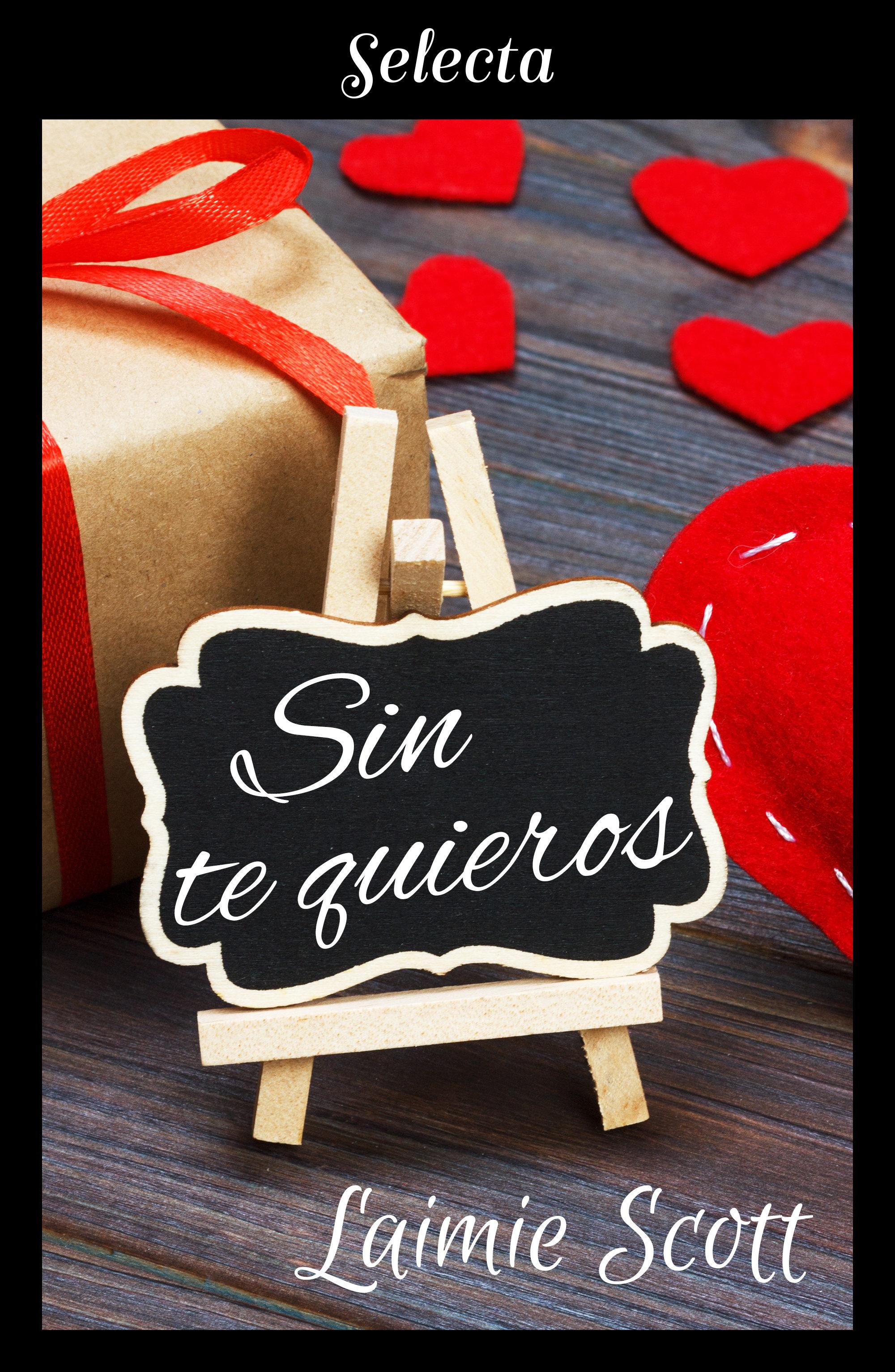 Sin Te Quieros (bolonia 3)   por Laimie Scott
