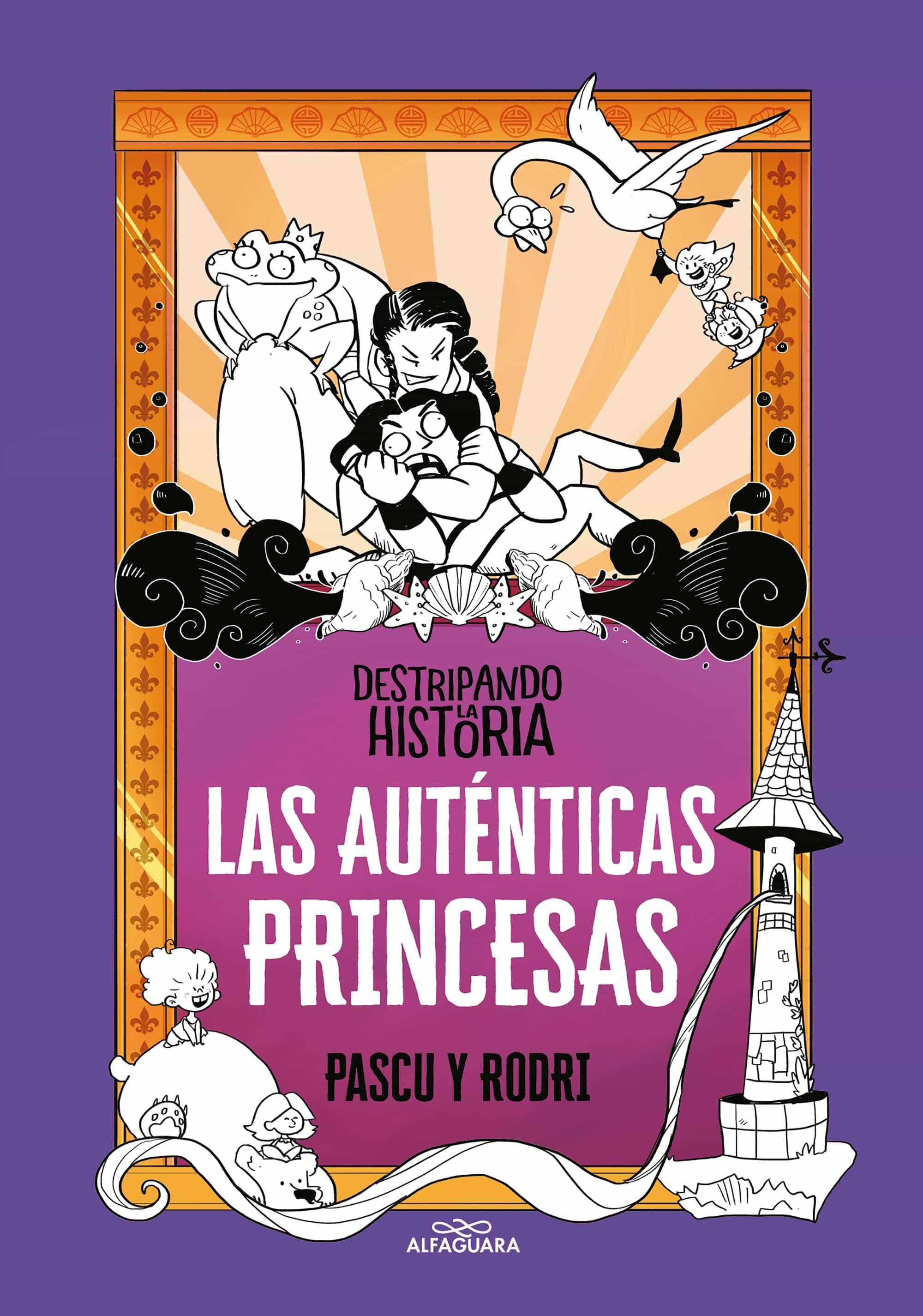 las auténticas princesas (destripando la historia)-rodrigo septien-alvaro pascual-9788420434322
