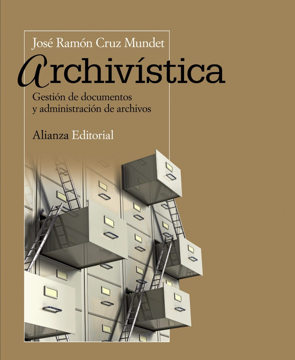 Archivistica: Gestion De Documentos Y Administracion De Archivos por Jose Ramon Cruz Mundet