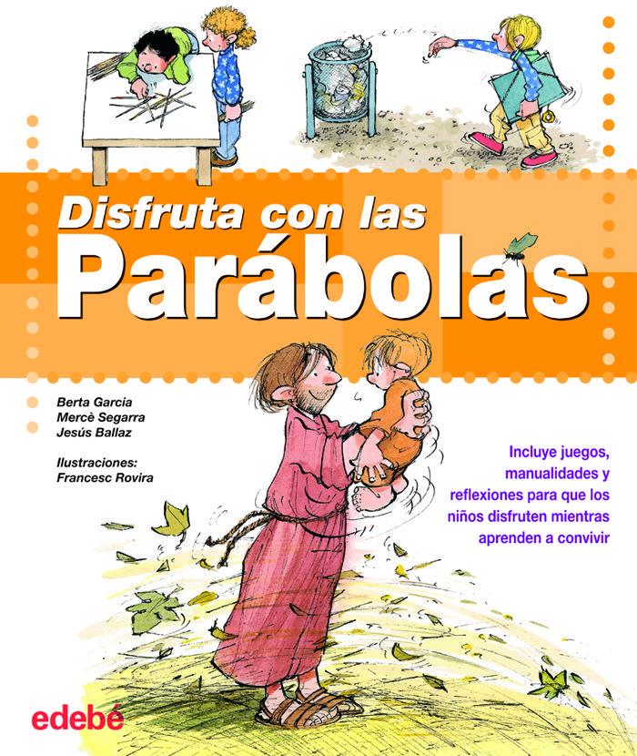 Disfruta Con Las Parabolas por Merce Segarra
