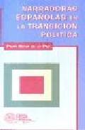 Narradoras Españolas En La Transicion Politica: Textos Y Contexto S por Pilar Nieva De La Paz epub