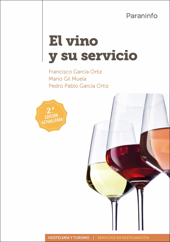 El Vino Y Su Servicio Edicion 2017 por Francisco Garcia Ortiz;                                                                                    Pedro Pablo Garcia Ortiz
