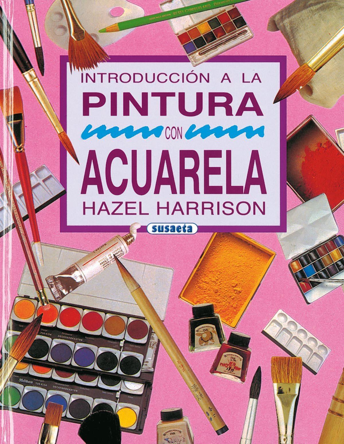 Introduccion A La Pintura Con Acuarela por Hazel Harrison Gratis