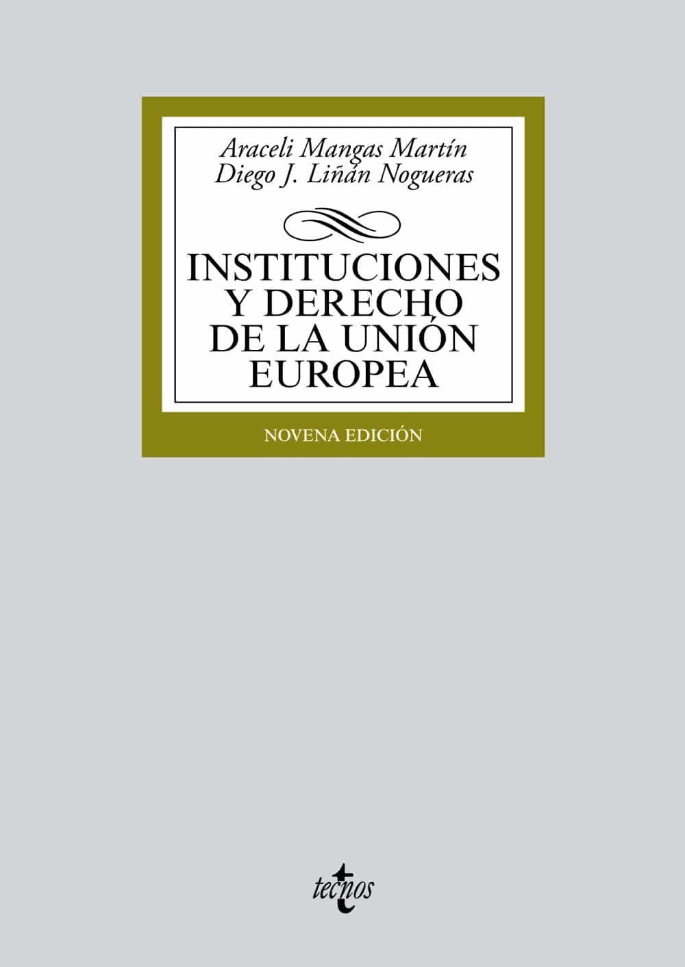 instituciones y derecho de la unión europea (7ª ed)-araceli mangas martin-9788430969722