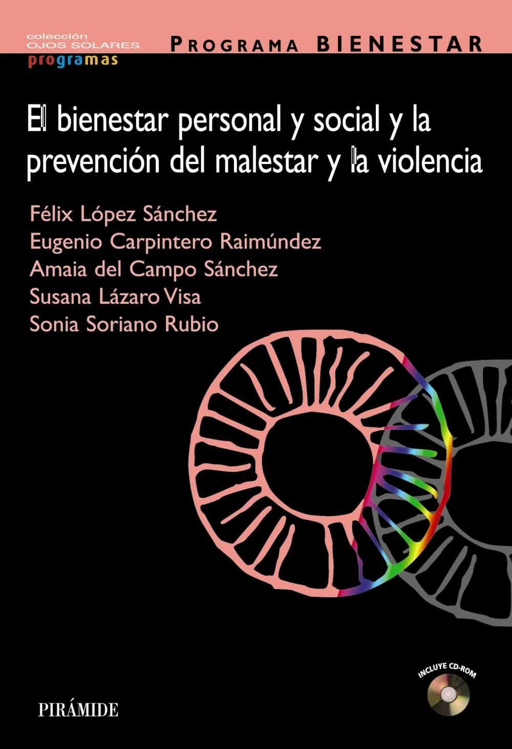 Programa Bienestar: El Bienestar Personal Y Social Y La Prevencio N Del Malestar Y La Violencia (incluye Cd-rom) por Vv.aa.
