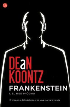 Frankenstein: I. El Hijo Prodigo por Dean Koontz epub