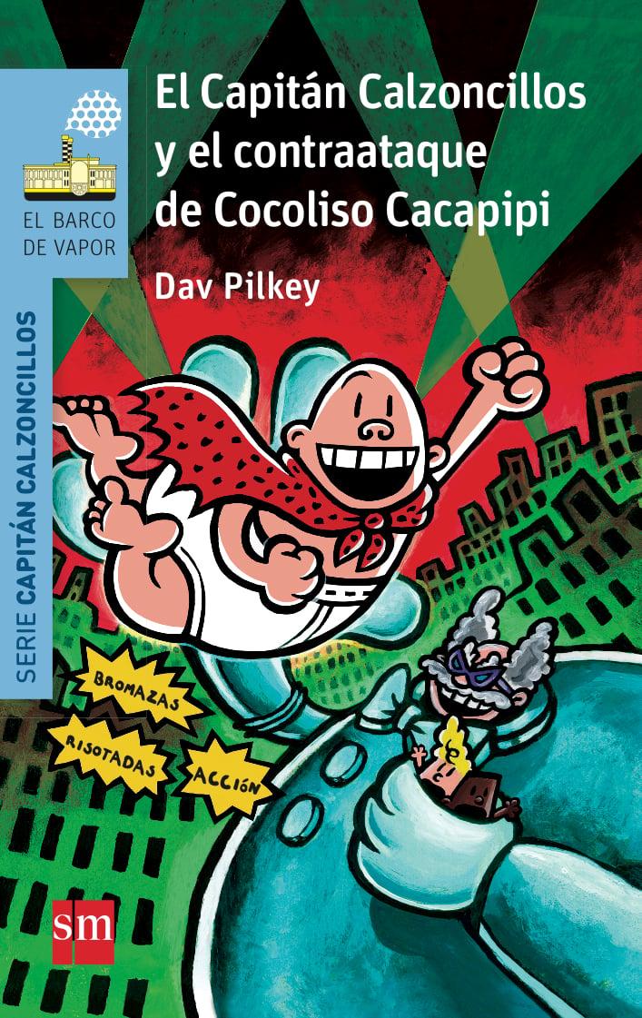 13 El Capitan Calzoncillos Y El Contraataque De Cocoliso Cacapipi por Dav Pilkey