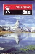 Suiza 2007 (guias Oceano) por Huw Hennessy Gratis