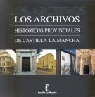 Los Archivos Historicos Provinciales De Castilla La Mancha por Vv.aa. Gratis