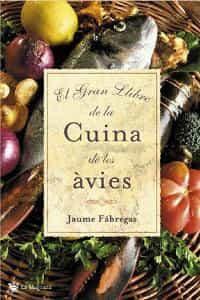 El Gran Llibre De La Cuina De Les Avies por Jaume Fabrega