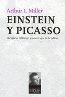 Einstein Y Picasso: El Espacio, El Tiempo Y Los Estragos De La Be Lleza por Arthur I. Miller epub