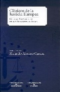 Clasicos Justicia Europea En El 50 Aniversario Tratados De Roma por Ricardo Alonso Garcia