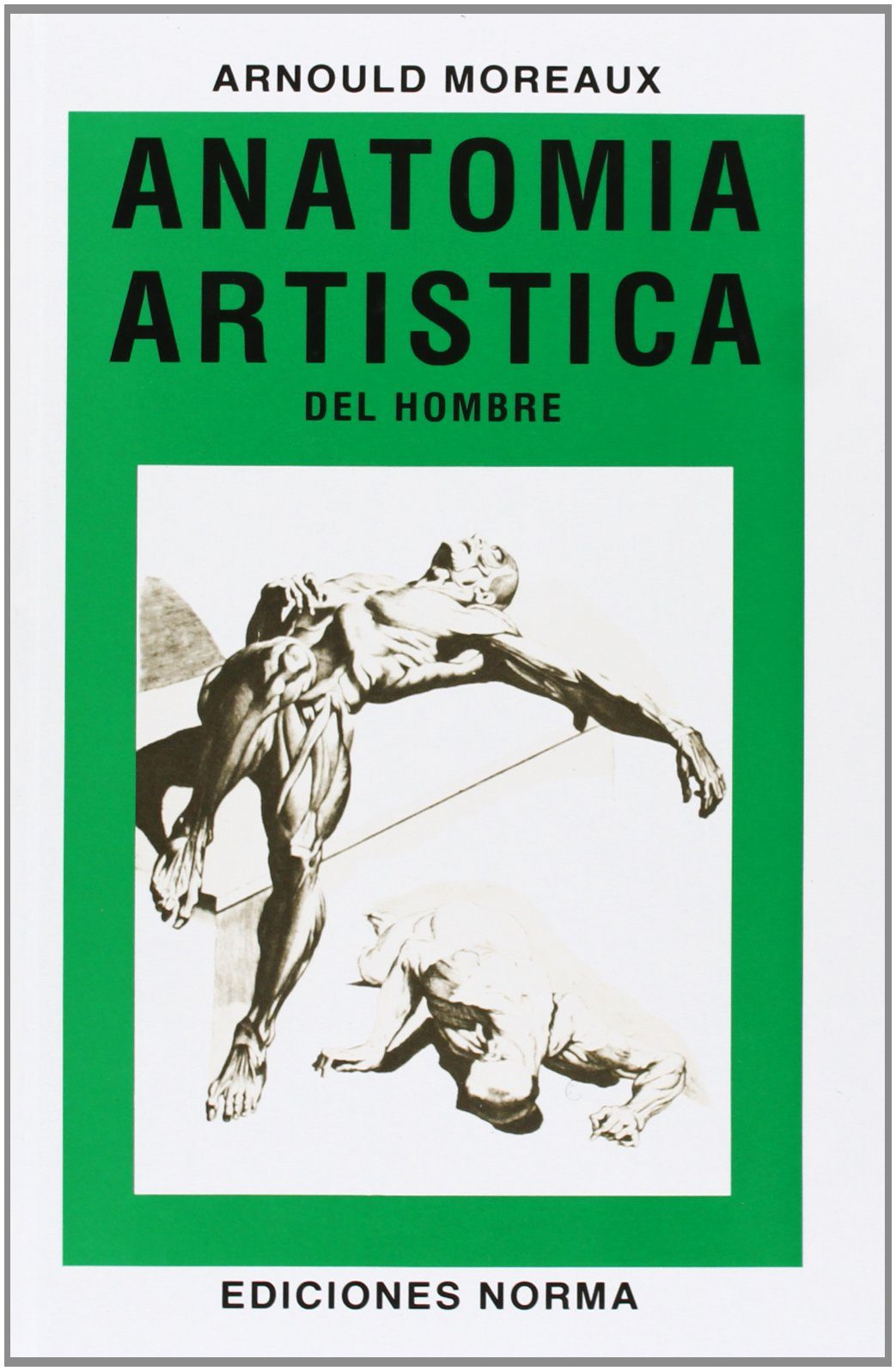 ANATOMIA ARTISTICA DEL HOMBRE | JEAN LAMOREAUX | Comprar libro ...