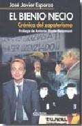 El Bienio Necio: Cronica Del Zapaterismo por Jose Javier Esparza Gratis