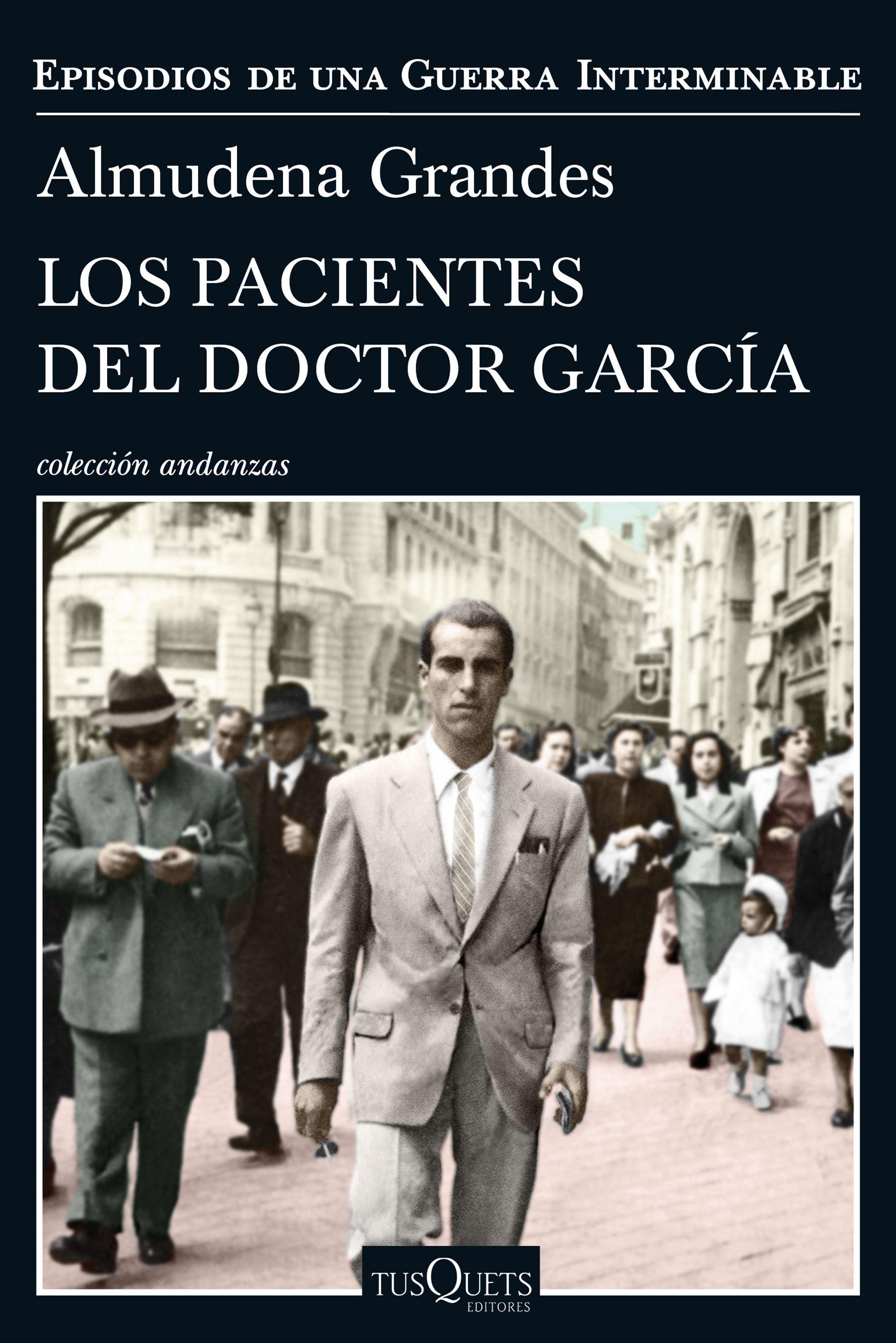 los pacientes del doctor garcia-almudena grandes-9788490664322
