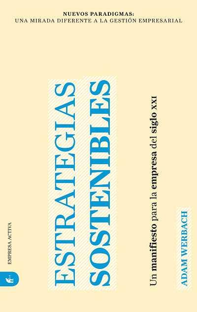 Estrategias Sostenibles: Un Manifiesto Para La Empresa Del Siglo Xxi por Adam Werbach epub