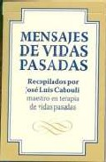 Mensajes De Vidas Pasadas (cartas) por Jose Luis Cabouli epub