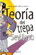 Teoria Del Trepa Sevillano por Jose Maria Ribas Alba epub