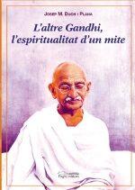 L Altre Gandhi: L Espiritualitat D Un Mite por Josep Maria Duch