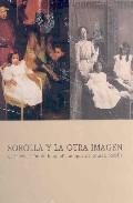 Sorolla Y La Otra Imagen: En La Coleccion De Fotografia Del Museo Sorolla por Vv.aa.