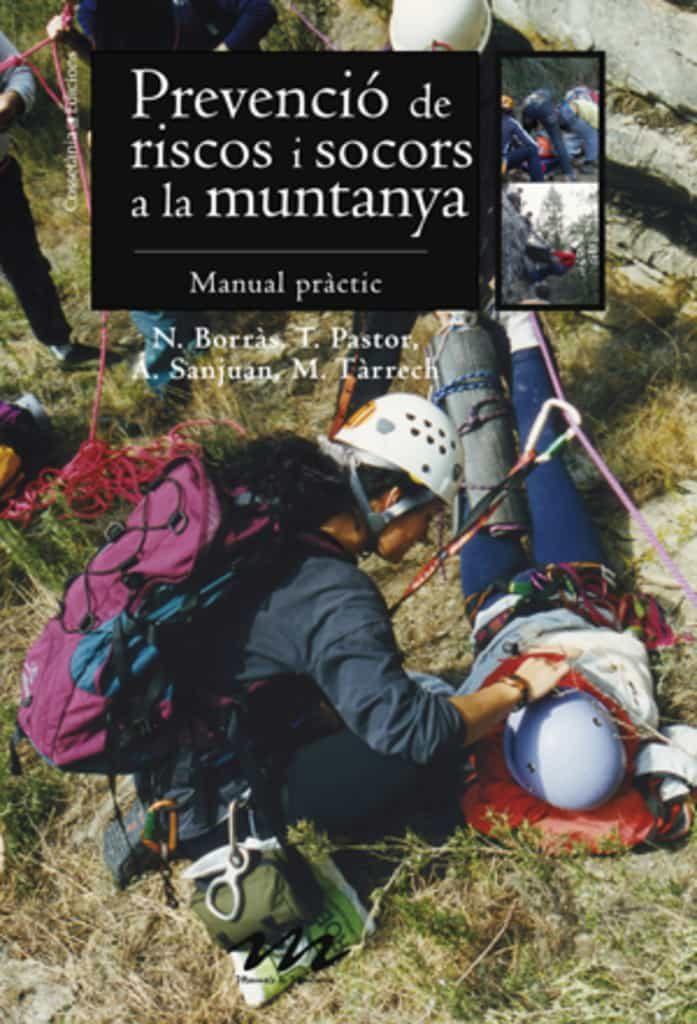 prevencio de riscos i socors a muntanya: manual practic-neus borras i farra-9788497915922