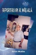 Reportero En El Mas Alla (2ª Ed.) por Senen Machin