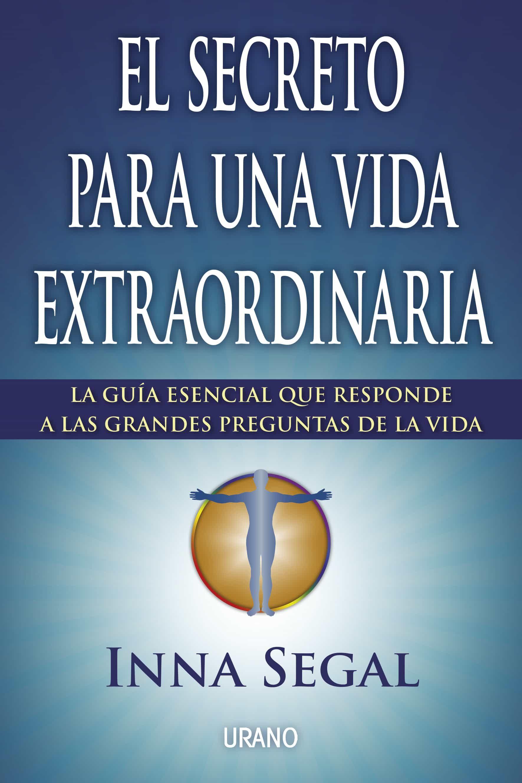 El secreto para una vida extraordinaria ebook inna segal 9788499447322