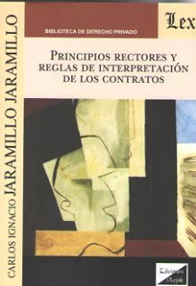 Principios Receptores Y Reglas De Interpretacion De Los Contratos por Carlos Ignacio Jaramillo Jaramillo