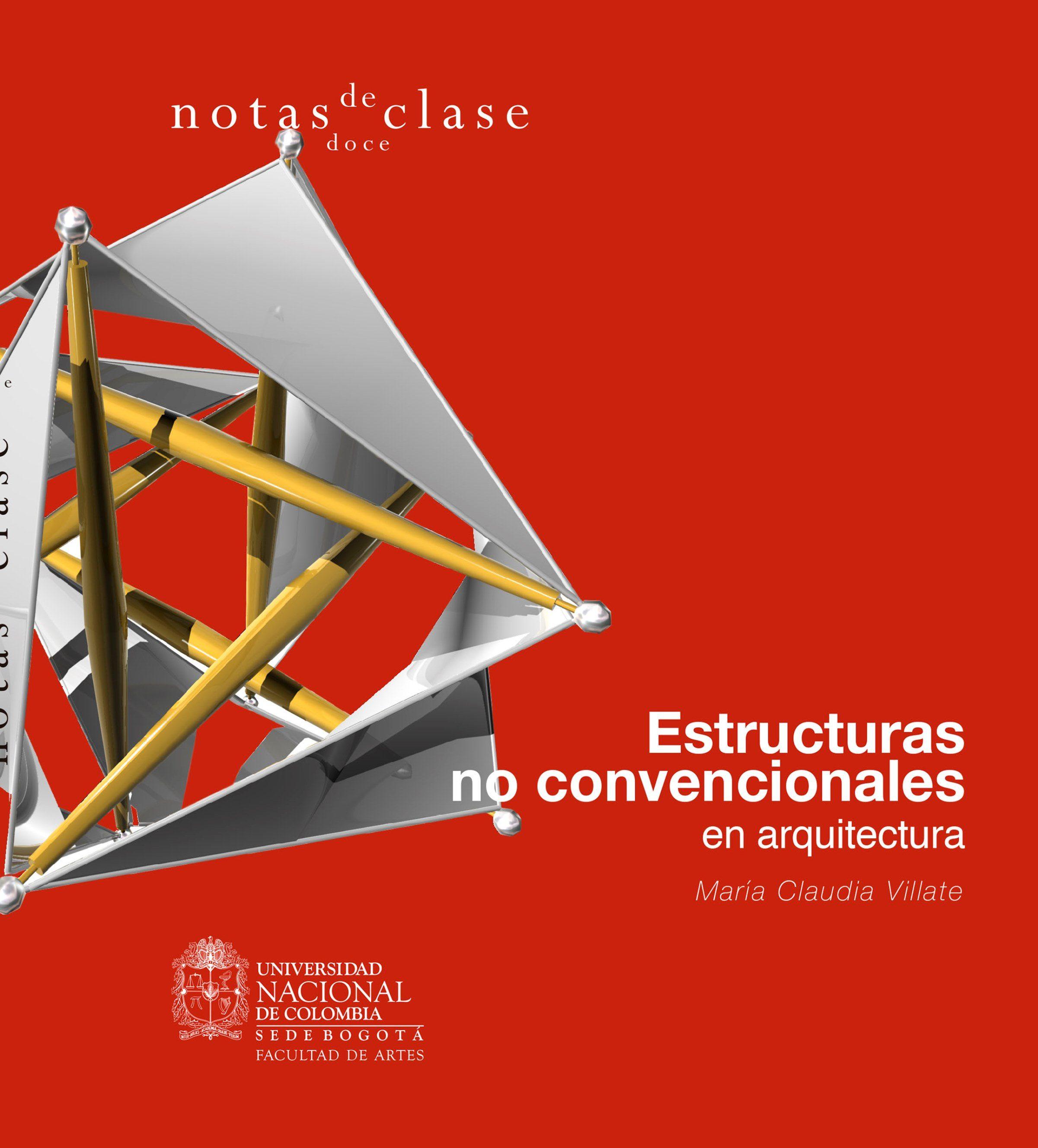 Estructuras No Convencionales En Arquitectura   por Maria Claudia Villate