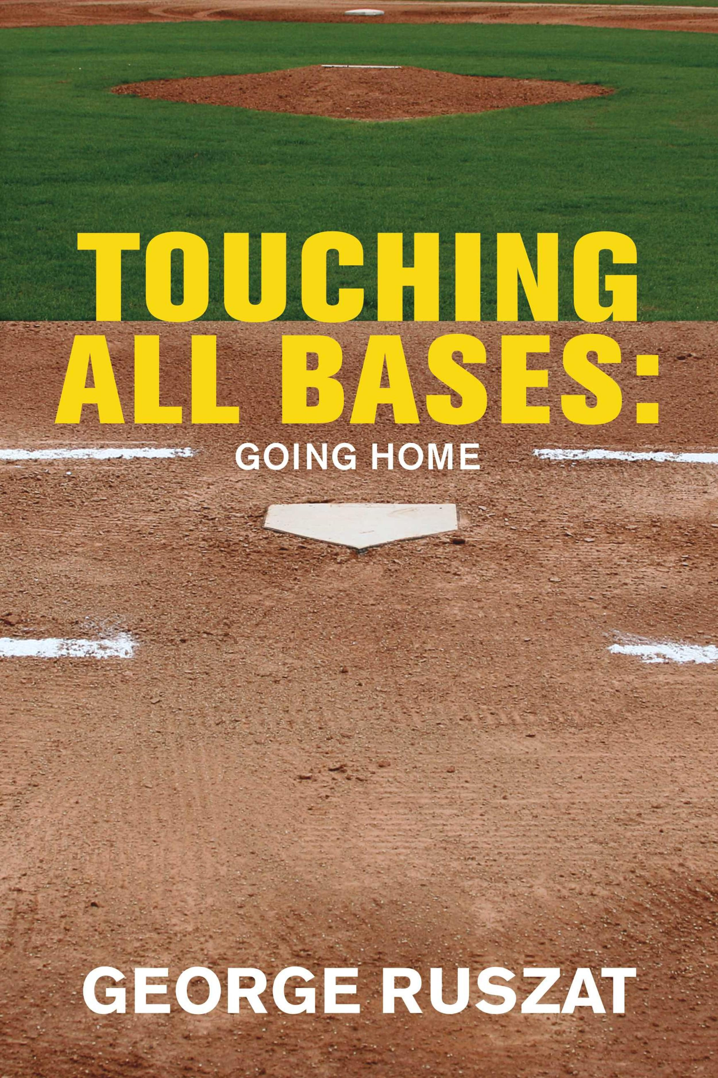 touching all bases: going home (ebook)-george ruszat-9781543939132