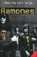 Hey Ho Let S Go: The Story Of The Ramones (updated Edition) por Everett True Gratis