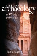 The Story Of Archaeology: 50 Discoveries That Shaped Our View Of The Ancient World por Justin Pollard epub