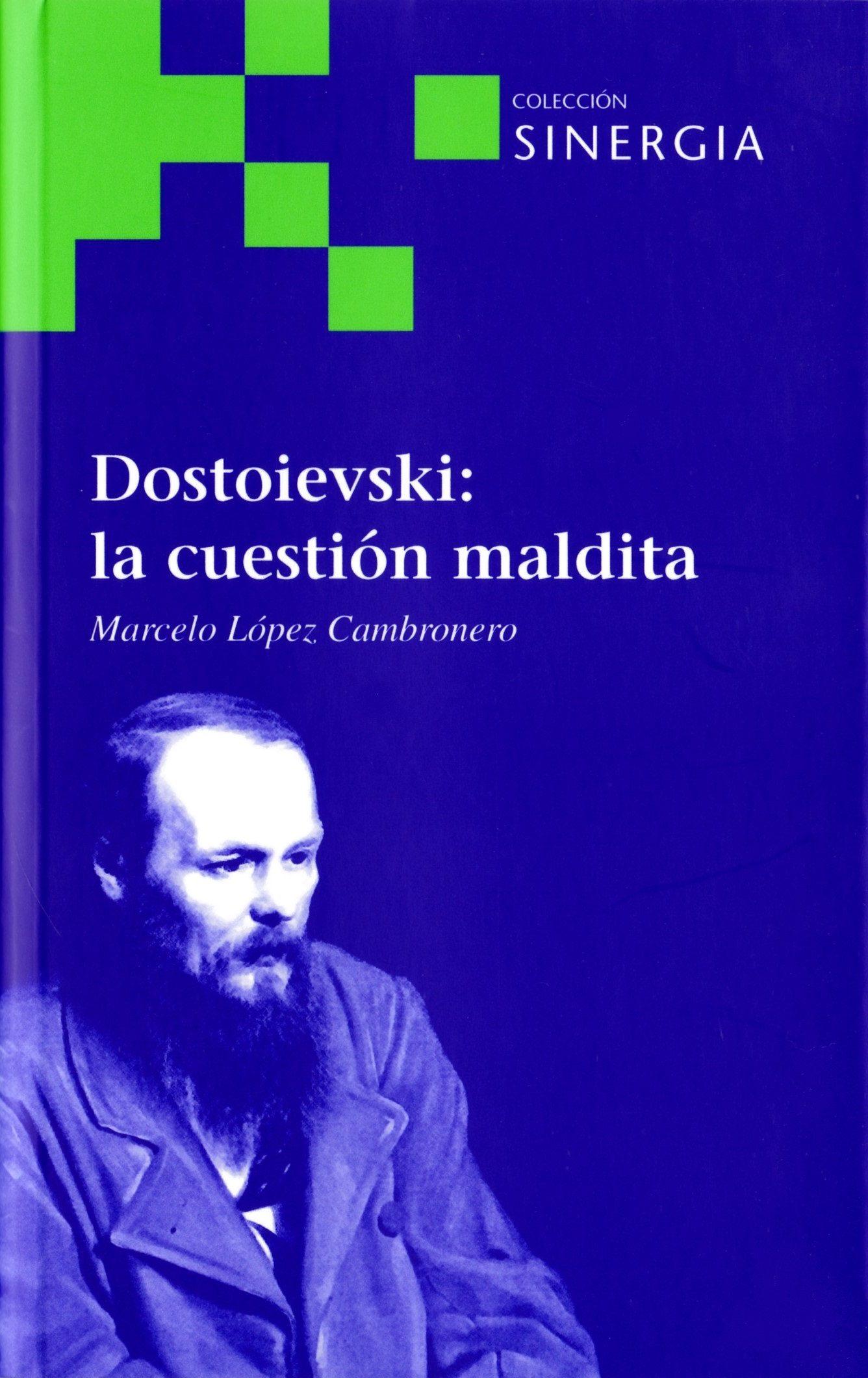 Dostoievski: La Cuestion Maldita por Marcelo Lopez Cambronero
