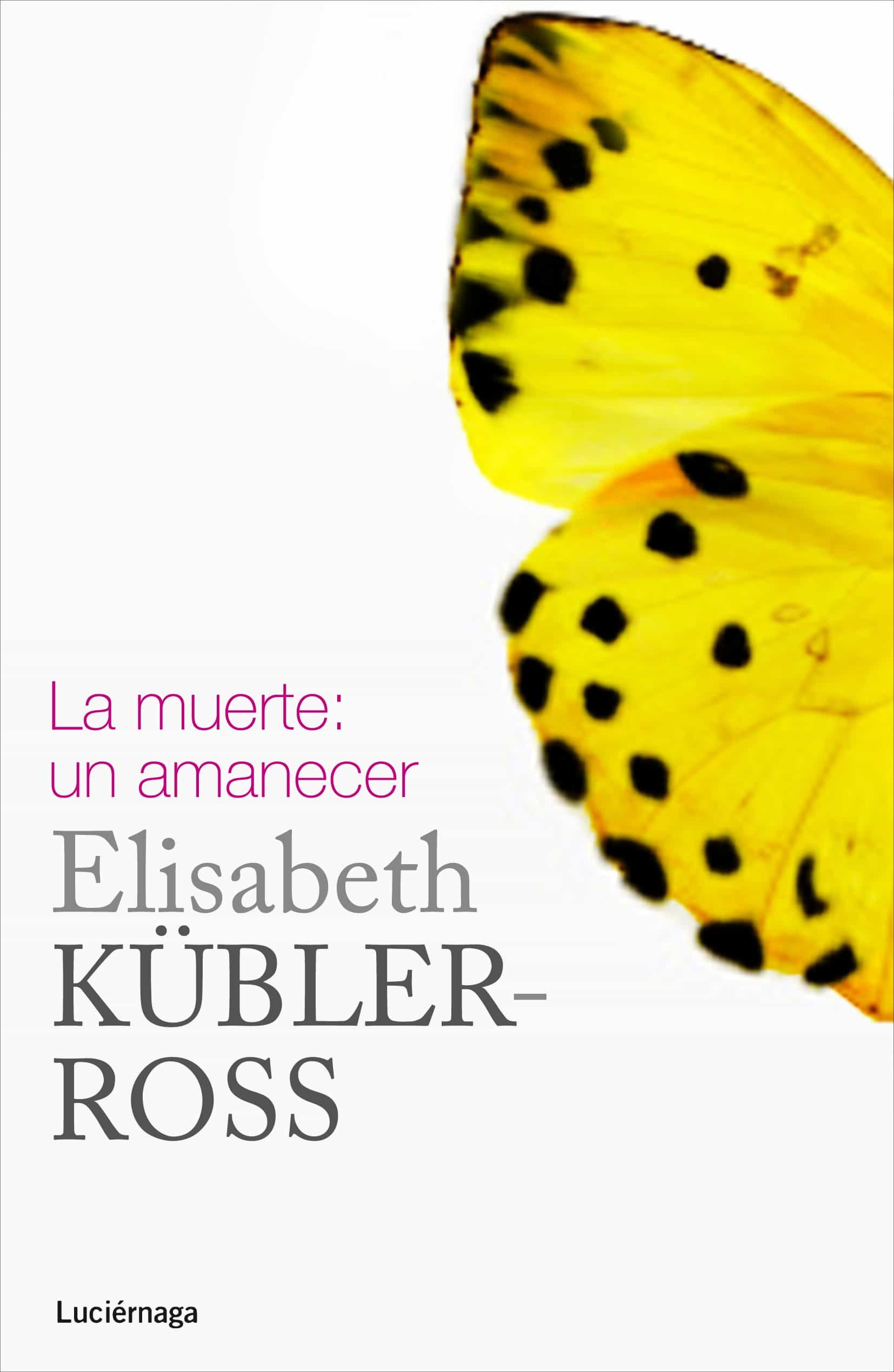 la muerte: un amanecer-elisabeth kubler-ross-9788415864332