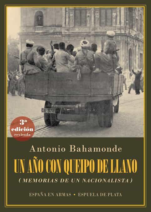 Un Año Con Queipo De Llano por Antonio Bahamonde