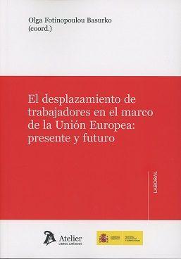 el desplazamiento de trabajadores en el marco de la unión europea presente y futuro-olga fotinopoulou basurko-9788416652532
