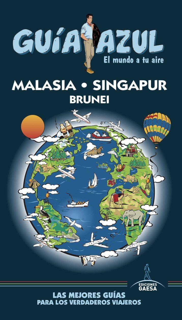 Malasia singapur y brunei 2017 guia azul 2 ed luis mazarrasa