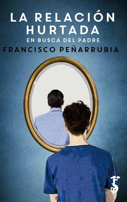 La relación hurtada, de Francisco Peñarrubia