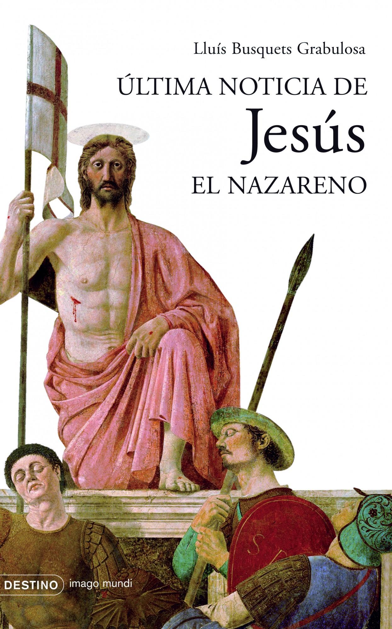 Ultima Noticia De Jesus El Nazareno por Lluis Busquets
