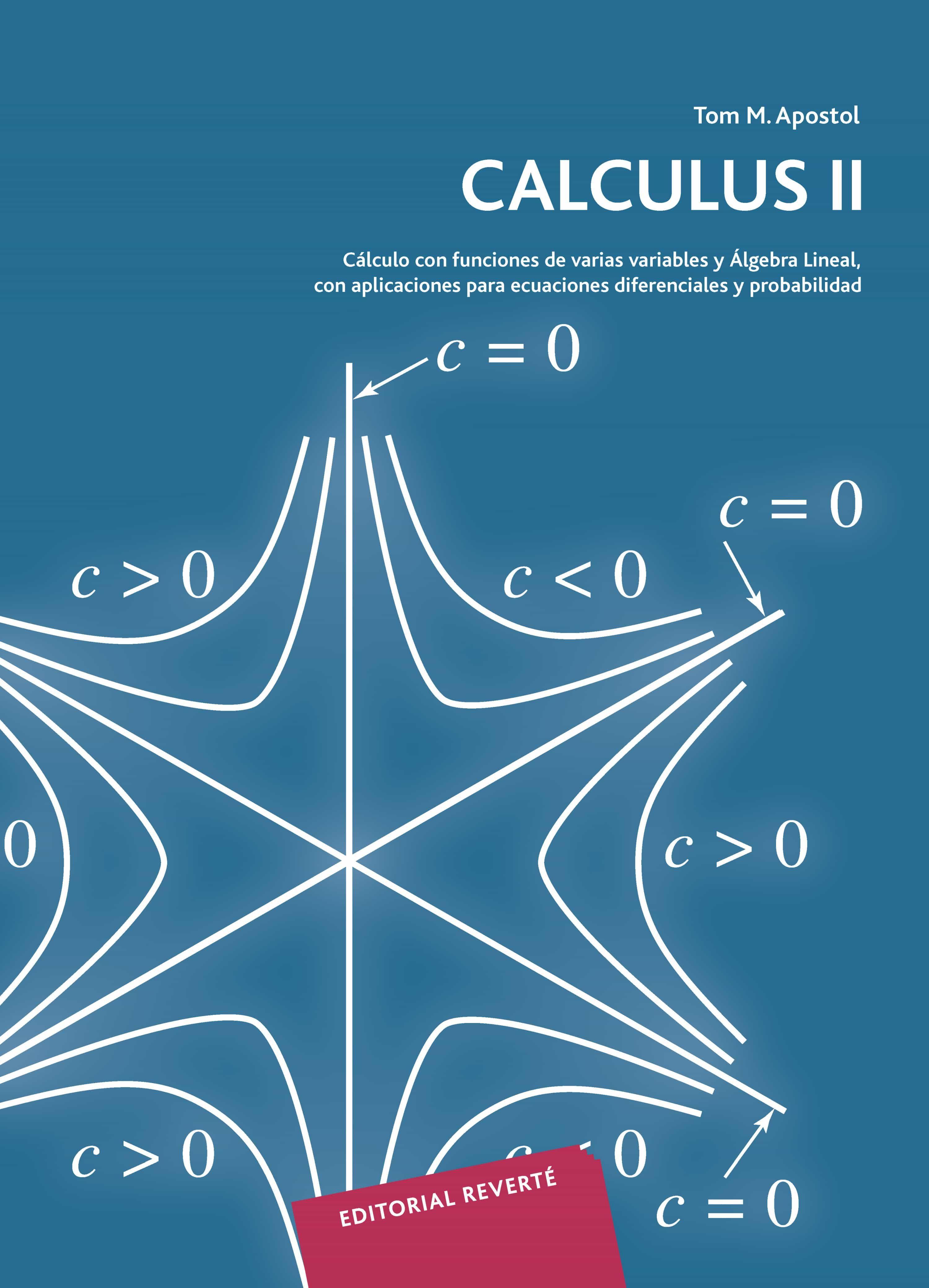 calculus (t.2): calculo con funciones de varias variables y algeb ra lineal, con aplicaciones a las ecuaciones diferenciales y a las probabilidades (2ª ed.)-tom m. apostol-9788429150032