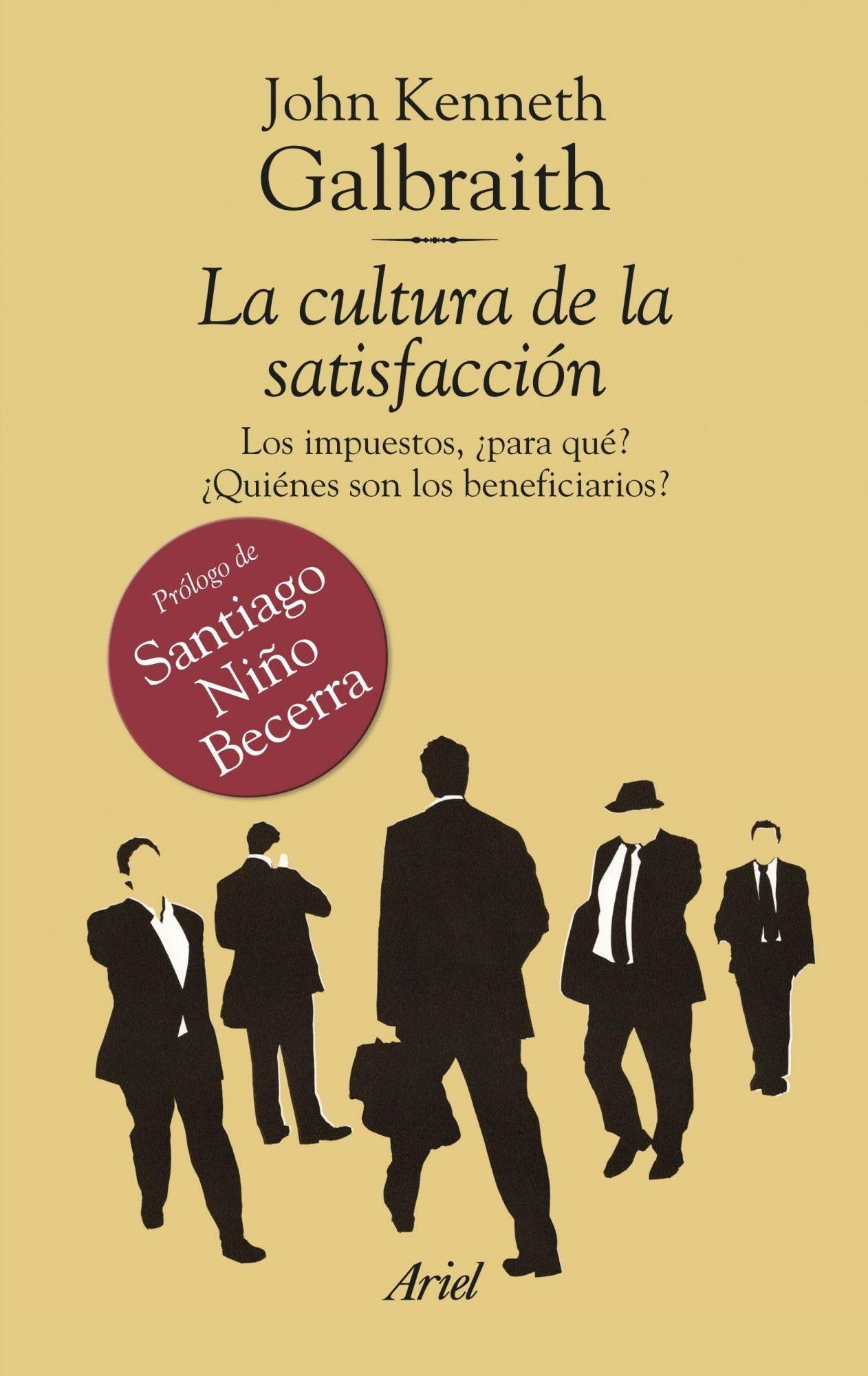 La Cultura De La Satisfaccion por J. K. Galbraith